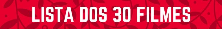 30 FILMES